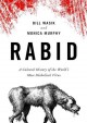 Rabid a cultural history of the world's most diabolical virus