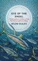 Eye of the shoal : a fishwatcher's guide to life, the ocean and everything