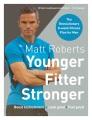 Younger, fitter, stronger : the revolutionary 8-week fitness plan men