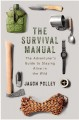 The survival manual : the adventurer's guide to staying alive in the wild