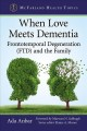 When love meets dementia : frontotemporal degeneration (FTD) and the family