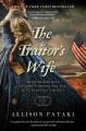 The traitor's wife : the woman behind Benedict Arnold and the plan to betray America