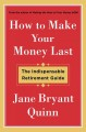 How to make your money last : the indispensable retirement guide