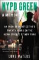 NYPD green : a memoir