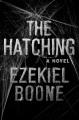 THE HATCHING : a novel