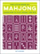 The little book of mahjong : learn how to play, score, and win
