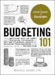 Budgeting 101 from getting out of debt and tracking expenses to setting financial goals and building your savings, your essential guide to budgeting