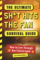 The ultimate sh*t hits the fan survival guide : how to live through any catastrophe