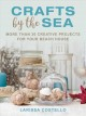 Crafts by the sea : more than 30 creative projects for your beach house
