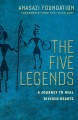 The five legends : a journey to heal divided hearts