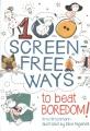100 screen free ways to beat boredom!