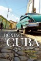 Boxing for Cuba : an immigrant's story