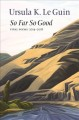 So far so good : final poems: 2014-2018