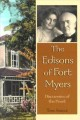 The Edisons of Fort Myers : discoveries of the heart