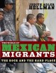 The world of Mexican migrants : the rock and the hard place
