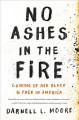 No ashes in the fire : coming of age black & free in America