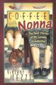 Coffee with Nonna : the best stories of my Catholic grandmother