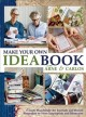 Make your own ideabook : create handmade art journals and bound keepsakes to store inspiration and memories