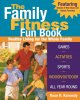 Family fitness fun book : healthy living for the whole family