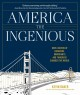 America the ingenious : how a nation of dreamers, immigrants, and tinkerers changed the world