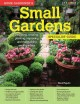 Home gardener's small gardens specialist guide : designing, creating, planting, improving and maintaining small gardens