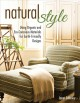 Natural style : using organic and eco-conscious materials for earth-friendly designs