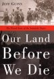 Our land before we die : the proud story of the Seminole Negro