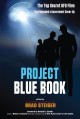 Project Blue Book : the top secret UFO files that revealed a government cover-up