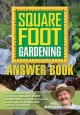Square foot gardening answer book : tips, techniques & FAQs collected from more than 2 million successful square foot gardeners