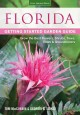 Florida getting started garden guide : grow the best flowers, shrubs, trees, vines & groundcovers