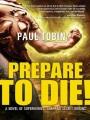 Prepare to die!: a novel