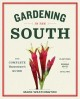 Gardening in the South : the complete homeowner's guide