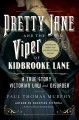 Pretty Jane and the viper of Kidbrooke Lane : a true story of Victorian law and disorder