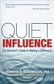 Quiet influence : the introvert's guide to making a difference