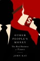 Other people's money the real business of finance