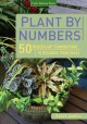 Plant by numbers : 50 houseplant combinations to decorate your space