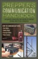 Prepper's communication handbook : lifesaving strategies for staying in contact during and after a disaster