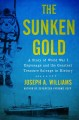 The sunken gold : a story of World War I espionage and the greatest treasure salvage in history