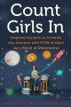 Count girls in : empowering girls to combine any interests with STEM to open up a world of opportunity