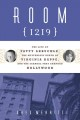 Room 1219 : the life of Fatty Arbuckle, the mysterious death of Virginia Rappe, and the scandal that changed Hollywood