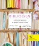 Bibliocraft : a modern crafter's guide to using library resources to jumpstart creative projects