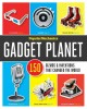 Gadget planet : 150 gizmos & inventions that changed the world.
