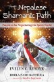 The Nepalese shamanic path : practices for negotiating the spirit world