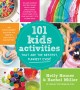 101 kids activities that are the bestest, funnest ever! : the entertainment solution for parents, relatives & babysitters!