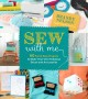 Sew with me : 60 fun & easy projects to make your own fabulous décor and accessories