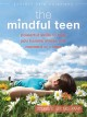 The mindful teen powerful skills to help you handle stress one moment at a time