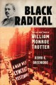 Black radical : the life and times of William Monroe Trotter