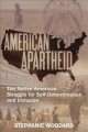 American apartheid : the Native American struggle for self-determination and inclusion