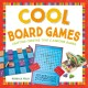 Cool board games : crafting creative toys & amazing games