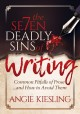 The se7en deadly sins of writing : common pitfalls of prose ...and how to avoid them